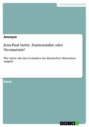 Jean-Paul Sartre. Existenzialist oder Neomarxist?