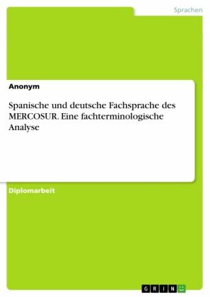 Spanische und deutsche Fachsprache des MERCOSUR. Eine fachterminologische Analyse