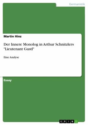 Der Innere Monolog in Arthur Schnitzlers 'Lieutenant Gustl'