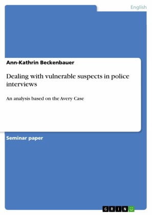 Dealing with vulnerable suspects in police interviews