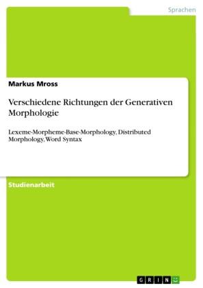 Verschiedene Richtungen der Generativen Morphologie