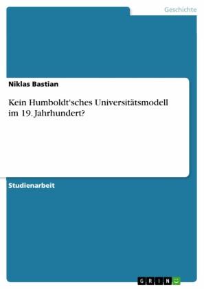 Kein Humboldt'sches Universitätsmodell im 19. Jahrhundert?