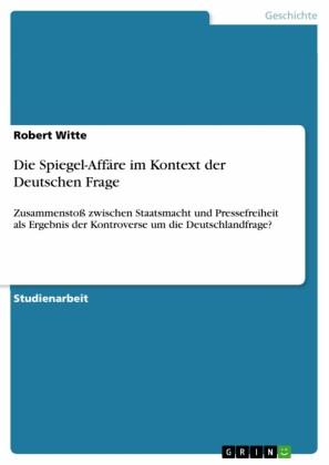 Die Spiegel-Affäre im Kontext der Deutschen Frage