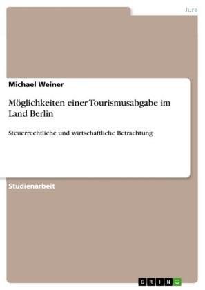 Möglichkeiten einer Tourismusabgabe im Land Berlin