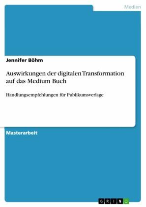 Auswirkungen der digitalen Transformation auf das Medium Buch