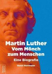 Martin Luther - Vom Mönch zum Menschen Cover