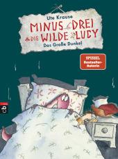 Minus Drei und die wilde Lucy - Das große Dunkel Cover