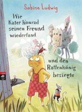 Wie Kater Konrad seinen Freund wiederfand und den Rattenkönig besiegte Cover
