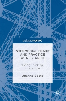 Intermedial Praxis and Practice as Research