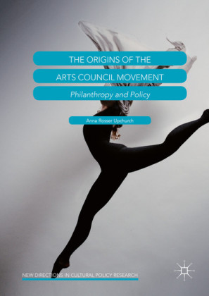 The Origins of the Arts Council Movement