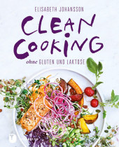 Clean Cooking ohne Gluten und Laktose Cover