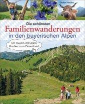 Die schönsten Familienwanderungen in den bayerischen Alpen. 50 Bergtouren von Berchtesgaden bis Füssen Cover