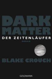 Dark Matter. Der Zeitenläufer Cover