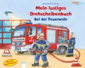 Mein lustiges Drehscheibenbuch - Bei der Feuerwehr