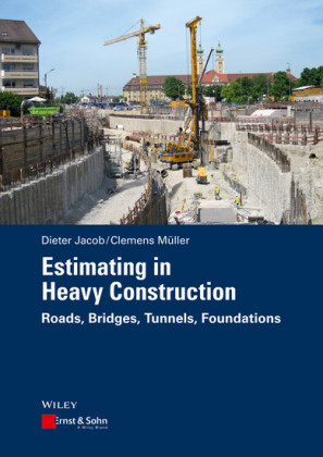 Estimating in Heavy Construction Roads, Bridges, Tunnels, Foundations