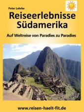 Reiseerlebnisse Südamerika