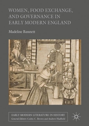 Women, Food Exchange, and Governance in Early Modern England