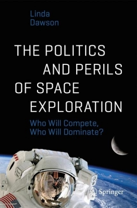 The Politics and Perils of Space Exploration