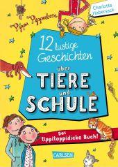 12 lustige Geschichten über Tiere und Schule - Das tippitoppidicke Buch! Cover
