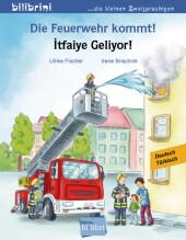 Die Feuerwehr kommt!, Deutsch-Türkisch;itfaiye Geliyor!