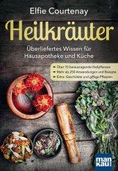 Heilkräuter - Überliefertes Wissen für Hausapotheke und Küche Cover