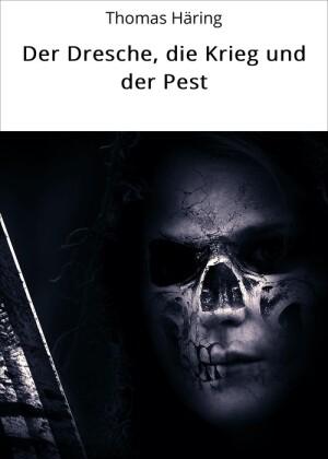Der Dresche, die Krieg und der Pest
