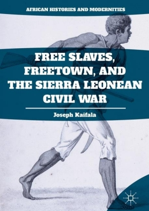 Free Slaves, Freetown, and the Sierra Leonean Civil War