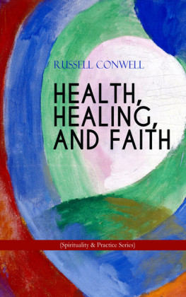 HEALTH, HEALING, AND FAITH (Spirituality & Practice Series)