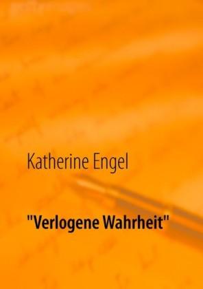"""""""Verlogene Wahrheit"""""""