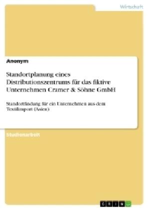 Standortplanung eines Distributionszentrums für das fiktive Unternehmen Cramer & Söhne GmbH