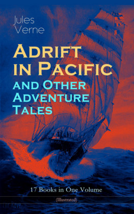 Adrift in Pacific and Other Adventure Tales - 17 Books in One Volume (Illustrated)