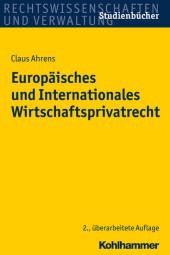 Europäisches und Internationales Wirtschaftsprivatrecht