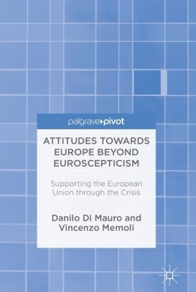 Attitudes Towards Europe Beyond Euroscepticism