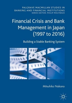 Financial Crisis and Bank Management in Japan (1997 to 2016)