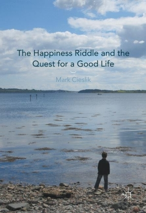 The Happiness Riddle and the Quest for a Good Life