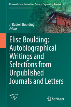 Elise Boulding: Autobiographical Writings and Selections from Unpublished Journals and Letters