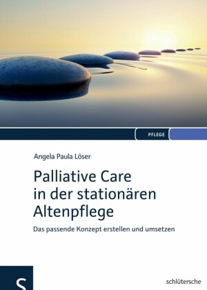Palliative Care in der stationären Altenpflege