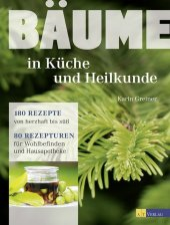 Bäume - in Küche und Heilkunde Cover