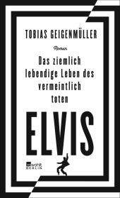 Das ziemlich lebendige Leben des vermeintlich toten Elvis Cover