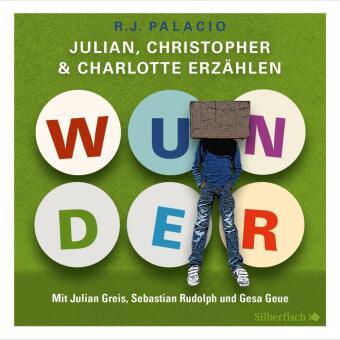 Wunder. Julian, Christopher und Charlotte erzählen, 3 Audio-CDs