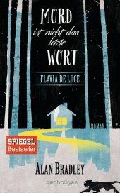 Flavia de Luce - Mord ist nicht das letzte Wort Cover