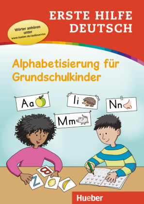 Erste Hilfe Deutsch - Alphabetisierung für Grundschulkinder