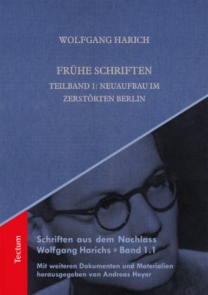 Frühe Schriften. Teilband 1: Neuaufbau im zerstörten Berlin