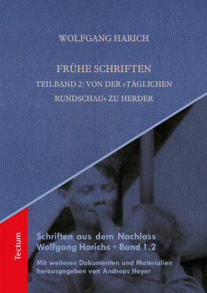 Frühe Schriften. Teilband 2: Von der 'Täglichen Rundschau' zu Herder
