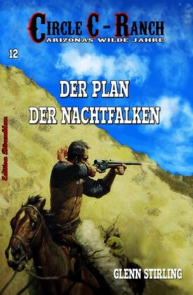 Circle C-Ranch #12: Der Plan des Nachtfalken