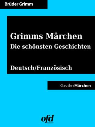 Grimms Märchen - Die schönsten Geschichten
