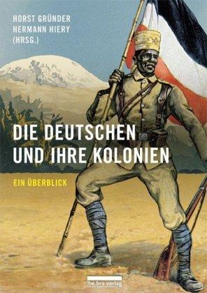 Die Deutschen und ihre Kolonien