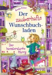 Der zauberhafte Wunschbuchladen. Der hamsterstarke Harry Cover