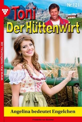 Toni der Hüttenwirt 121 - Heimatroman