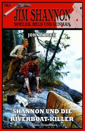 Jim Shannon #1: Shannon und die Riverboat-Killer